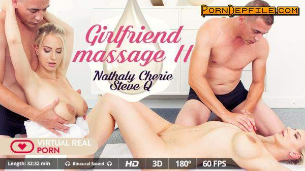 VirtualRealPorn: Nathaly Cherie - Girlfriend massage II (VR) 1600p