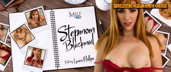 MilfVR: Lauren Phillips - Stepmom Blackmail (VR) 1080p