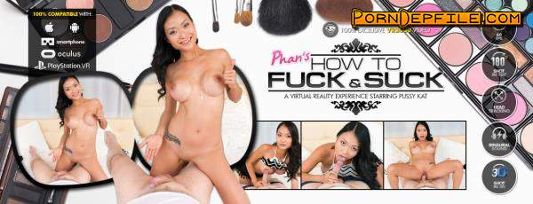 VR3000: PussyKat - Phan's How to Fuck and Suck (VR) 1920p