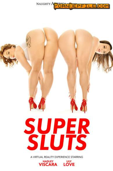NaughtyAmericaVR: Hadley Viscara, Lily Love - Super Sluts (Big Tits, Group Sex, Threesome, VR) (Gear VR) 1440p