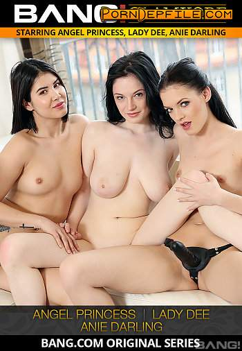 Bang Glamkore, Bang: Anie Darling, Lady Dee, Angel Princess - Anie Darling, Lady Dee And Angel Princess In Erotic Lesbian Threesome (Lesbian, Threesome, Fetish, Strapon) 540p