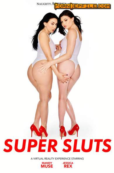NaughtyAmericaVR: Jessica Rex, Mandy Muse - Super Sluts (Deep Throat, Facial, Brunette, VR) (Gear VR) 1440p