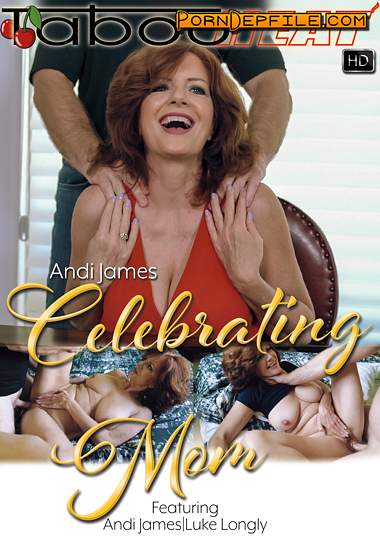 Jerky Wives, TabooHeat, Clips4Sale: Andi James - Celebrating Mom (Creampie, Milf, Mature, Incest) 1080p