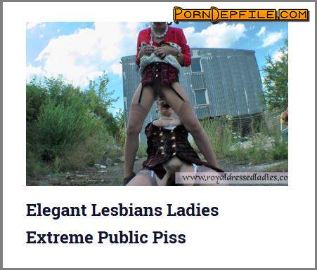 RoyalDressedLadies: Elegant Lesbians Ladies - Extreme Public Piss (HD Porn, Outdoor, Milf, Pissing) 720p
