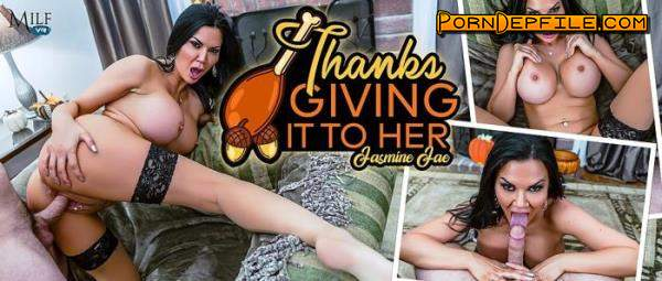MilfVR: Jasmine Jae - ThanksGIVING it to Her (Milf, VR, SideBySide, Oculus) (Oculus) 2300p