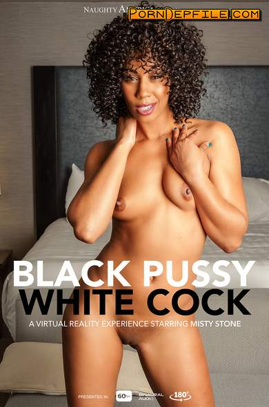 NaughtyAmericaVR: Misty Stone, Ryan Driller - Black Pussy White Cock (Interracial, VR, SideBySide, Oculus) (Oculus) 2048p