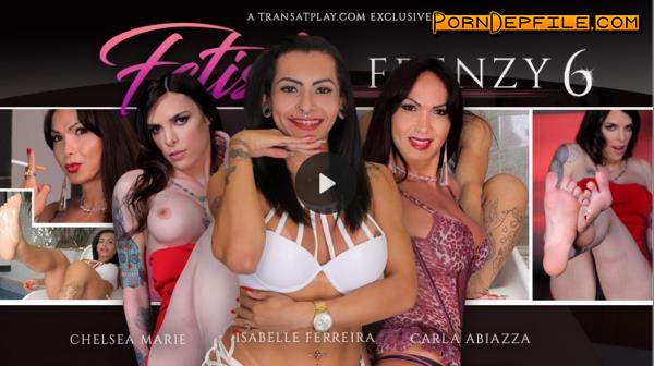 TransAtPlay, Trans500: Carla Abiazzi, Chelsea Marie, Isabelly Ferreira - Fetish Frenzy 6 (Solo, Transsexual, Smoking, Shemale) 360p