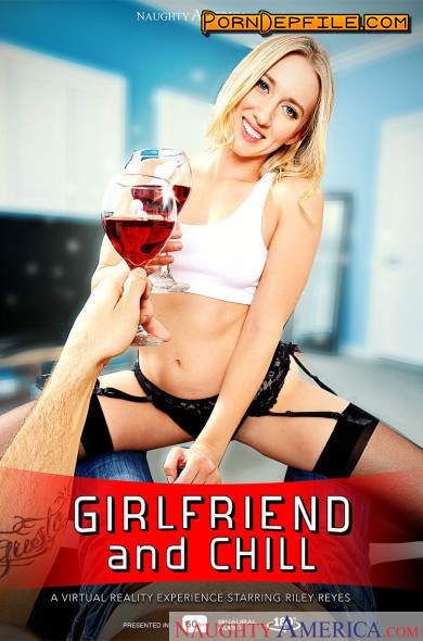 NaughtyAmerica: Riley Reyes - Girlfriend and Chill (Blonde, VR, SideBySide, Smartphone) (Smartphone, Mobile) 960p
