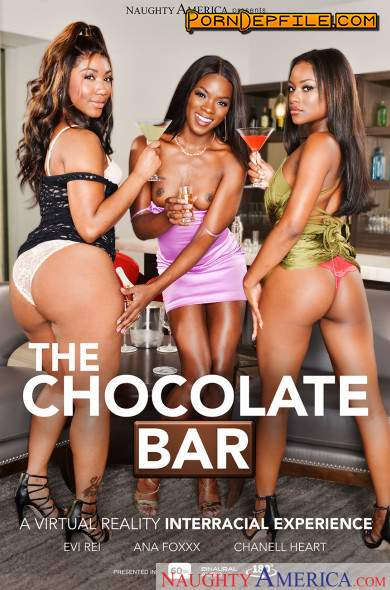 NaughtyAmerica: Ana Foxx, Chanell Heart, Evi Rei - The Chocolate Bar (Interracial, VR, SideBySide, Smartphone) (Smartphone, Mobile) 1080p