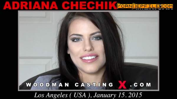 WoodmanCastingX: Adriana Chechik - Ass To Mouth, DP, DAP! Update! (Casting, Group Sex, Anal, Pissing) 480p