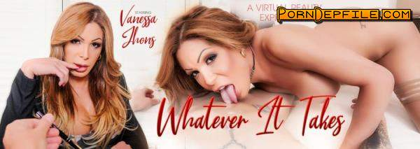 VRBTrans: Vanessa Jhons - Whatever It Takes (Anal, Transsexual, VR, Shemale) 1920p