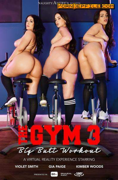 NaughtyAmericaVR: Gia Paige, Kimber Woods, Violet Smith - The Gym 3: Big Butt WorkOut (Group Sex, VR, SideBySide, Gear VR) (Gear VR) 1440p