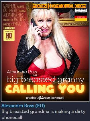 Mature.nl: Alexandra Ross (EU) (59) - Big breasted grandma is making a dirty phonecall (Toys, Masturbation, Solo, Mature) 1080p